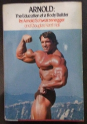 Superstar Universe, LLC SIGNED Arnold: The Education of a Bodybuilder Arnold Schwarzenegger